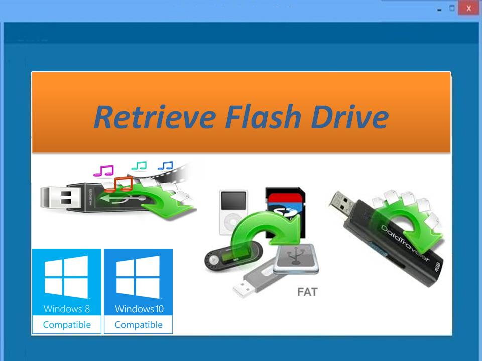 Best Retrieve Flash Drive software on Windows
